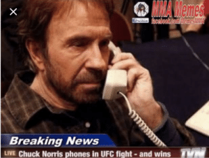 All hail: MA  Memes  Breaking News  LIVE Chuck Norris phones in UFC fight- and wins T All hail