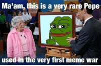 Meme, Pepe, and Rare Pepe: Ma'am, this is a very rare Pepe  used in the very first meme war