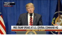 """Memes, 🤖, and Mac: MAC DILL AFB  TAMPA  1:57 PM ET  PRES TRUMP SPEAKS ATUS CENTRAL COMMAND HQ  FOX NEWS ALERT President DonaldTrump spoke at U.S. Central Command in Tampa, Florida. """"We need strong programs so that people that love us and want to love our country…are allowed in. Not people that want to destroy us and destroy our country,"""" the president said."""