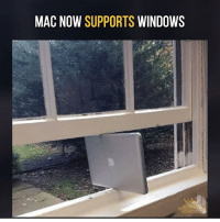 Memes, Windows, and 🤖: MAC NOW SUPPORTS  WINDOWS Well would you look at that