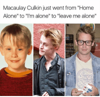 "There's hope: Macaulay Culkin just went from ""Home  Alone"" to ""I'm alone"" to ""leave me alone"" There's hope"