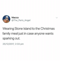 Christmas, Family, and Angel: Macca  @The_Paris_Angel  Wearing Stone Island to the Christmas  family meal just in case anyone wants  sparking out.  25/12/2017, 2:33 pmm All I want for Christmas is for you to follow @memezar 😂