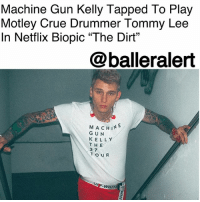 "Bad, Journey, and Love: Machine Gun Kelly Tapped To Play  Motley Crue Drummer Tommy Lee  In Netflix Biopic ""The Dirt""  @balleralert  M A CHIN  GUN  KELLY  THE  2 7  TOUR  WHIT Machine Gun Kelly Tapped To Play Motley Crue Drummer Tommy Lee In Netflix Biopic ""The Dirt"" - Blogged by: @RaquelHarrisTV ⠀⠀⠀⠀⠀⠀⠀⠀⠀ ⠀⠀⠀⠀⠀⠀⠀⠀⠀ ColsonBaker, who is better known by his rapper name, MachineGunKelly is taking his skills to the big screens to play Motley Crue drummer, Tommy Lee in a new Netflix biopic called ""The Dirt."" ⠀⠀⠀⠀⠀⠀⠀⠀⠀ ⠀⠀⠀⠀⠀⠀⠀⠀⠀ The movie is based on the 2001 autobiography ""The Dirt: Confessions of the World's Most Notorious Rock Band,"" and will portray the band's journey to stardom, from the good to bad. In addition, it will highlight the rock era during the '80s on the Sunset Strip. ⠀⠀⠀⠀⠀⠀⠀⠀⠀ ⠀⠀⠀⠀⠀⠀⠀⠀⠀ The film has been in development since 2006. Jeff Tremaine (""Jackass"" movies) will work as the director, Rich Wilkes, and Tom Kapinos will be scriptwriters. Chris Nilsson, Steve Kline, and Rick Yorn will be executive producers; and to top it off, Motley Crue members will also be contributing as co-producers. ⠀⠀⠀⠀⠀⠀⠀⠀⠀ ⠀⠀⠀⠀⠀⠀⠀⠀⠀ Motley Crue's genre is a mix of hard, heavy and glam rock. The LA-based band debuted its first album ""Too Fast for Love,"" in 1981 since then they've gone on to sell millions of albums across the world. ⠀⠀⠀⠀⠀⠀⠀⠀⠀ ⠀⠀⠀⠀⠀⠀⠀⠀⠀ The last time the band had a performance was back in 2015 on New Year's Eve at the Staples Center in Los Angeles."