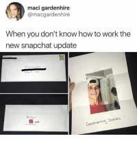 Genius • Follow @savagememesss for more posts daily: maci gardenhire  @macgardenhire  When you don't know how to work the  new snapchat update  Duss, T 752  Goodmorning Streans Genius • Follow @savagememesss for more posts daily