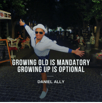 Growing Up, Memes, and Ally: MACUN  ROT  GROWING OLD IS MANDATORY  GROWING UP IS OPTIONAL  DANIEL ALLY RT @danielallyway: Stay young! https://t.co/pdCqPqNyu6