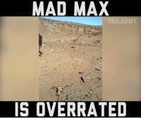 Yeah?: MAD MAX  FAIL ARMY  IS OVERRATED Yeah?