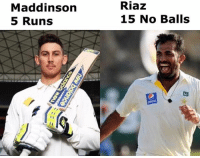 WE'RE BACK: Maddinson  5 Runs  Riaz  15 No Balls WE'RE BACK