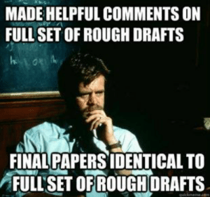 Tumblr, Http, and Rough: MADE HELPFUL COMMENTS ON  FULL SET OF ROUGH DRAFTS  FINAL PAPERS IDENTICAL TO  FULLSET OFRAFTS  ROUGHO If you are a student Follow @studentlifeproblems