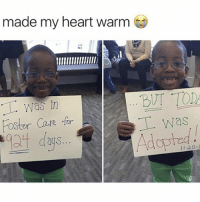 Memes, Heart, and 🤖: made my heart warm  was  was  oster Care for  Adopted  days This is incredible 😢