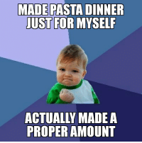 Fucking, Pasta, and Did: MADE PASTA DINNER  JUST FOR MYSELF  ACTUALLY MADE A  PROPER AMOUNT I fucking did it!
