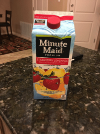 Memes, Minute Maid, and Lemonade: MADE WITH REAL F  Maid.  Minute  Maid  PREMIUM  STRAWBERRY LEMONADE  Natural Strawberry Flavor  WITH OTHER NATURAL FLAVORS  t A 3% JUICE BLEND oF LEMON AND  STRAWBERRY JUICES Name: Minute Maid Life Expectancy: 24 hours