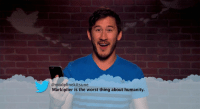 markiplier: @madelinekitsune  Markiplier is the worst thing about humanity.
