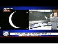 libertarirynn:  Shepard Smith not giving a fuck about the eclipse is my new aesthetic.: MADRAS, OR  10:09 AM  EW  LIVE  SOLAR ECLIPSE IN PROGRESS OVER U.S  LAR ECLIPSE 201 libertarirynn:  Shepard Smith not giving a fuck about the eclipse is my new aesthetic.