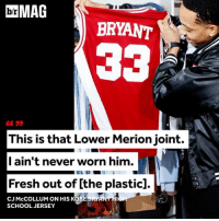Sports, Plastic, and Linked In: MAG  BRYANT  This is that Lower Merionjoint.  I ain't never worn him.  Fresh out of lthe plastic].  CJ McCOLLUM ON HIS KOBE RYAN HI  SCHOOL JERSEY There's a vintage Mamba slithering in CJ McCollum's closet 🔥🔥🔥 BRMag @nordstrommen (link in bio)