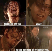 Ill Find You: Maggie Ill find you.  What?!  RICKSTUFF  He said he'll keep an eye out for you..
