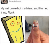 Nailed it: magiccjozlyn  My nail broke but my friend and turned  it into Plank Nailed it