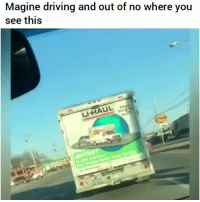 Driving, Funny, and Lmao: Magine driving and out of no where you  see this  UHAUL This would have made my day if i seen this lmao HoodClips @famousamos_sofunny