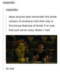 I loved this bonus feature tbh... Follow me ( @god.of.appleysauce )for more funny tumblr and textpost: magneito:  magneito:  does anyone else remember the shrek  version of american idol that was in  the bonus features of shrek 2 or was  that just some crazy dream i had  its real I loved this bonus feature tbh... Follow me ( @god.of.appleysauce )for more funny tumblr and textpost