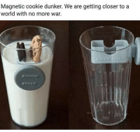 The future is now: Magnetic cookie dunker. We are getting closer to a  world with no more war  220 The future is now