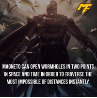 Easter, Facts, and Hype: MAGNETO CAN OPEN WORMHOLES IN TWO POINTS  IN SPACE AND TIME IN ORDERTO TRAVERSE THE  MOST IMPOSSIBLE OF DISTANCES INSTANTL. |- Magneto has the best mutation in my opinion -| - - - - marvel marveluniverse dccomics marvelcomics dc comics hero superhero villain xmen apocalypse xmenapocalypse geekhype hype doctorstrange spiderman deadpool meme captainamerica ironman teamcap teamstark teamironman civilwar captainamericacivilwar marvelfact marvelfacts fact facts easter