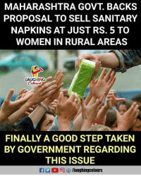 #SanitaryNapkins #MaharashtraGovernment: MAHARASHTRA GOVT. BACKS  PROPOSAL TO SELL SANITARY  NAPKINS AT JUST RS. 5 TO  WOMEN IN RURAL AREAS  AUGHING  Colowrs  FINALLY A GOOD STEP TAKEN  BY GOVERNMENT REGARDING  THIS ISSUE  R凹0回 /laughingcolours #SanitaryNapkins #MaharashtraGovernment