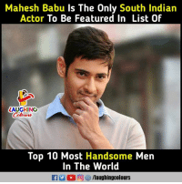 World, Indianpeoplefacebook, and Mahesh Babu: Mahesh Babu Is The Only South Indiarn  Actor To Be Featured In List Of  LAUGHING  Top 10 Most Handsome Mer  In The World #MaheshBabu