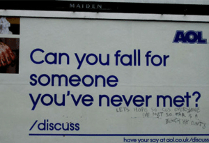 Discuss: MAIDEN  AOL  Can you fall for  someone  you've never met?  /discuss  LETS HOPE So cos eveR HONE  VE MET SO FAR S A  have your say at aol.co.uk/discuss