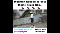 "Lil Duval, Moms, and Music: Mailman headed to your  Moms house like...  @ChrisPop.Music.Art  @Banaynays91  Song: Lil Duval  ""Drop It off"""