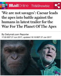 While in real life the real humans that don't carry RH rhesusmonkey factor that r 100% Humans are suffering like someone's revenge 🤔🤔🤔 Darwin theory doesn't apply for Black people.: MailOnline TV&Showbiz  'We are not savages': Caesar leads  the apes into battle against the  humans in latest trailer for the  War For The Planet Of The Apes  By Dailymail.com Reporter  17:05 BST 27 Jun 2017, updated 18:18 BST 27 Jun 2017 While in real life the real humans that don't carry RH rhesusmonkey factor that r 100% Humans are suffering like someone's revenge 🤔🤔🤔 Darwin theory doesn't apply for Black people.