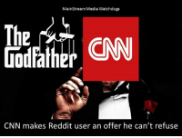 #CNNblackmail CNN resorts to extortion to quiet it's critics.  ~Tom: MainStream Media Watchdogs  Ihe  CN  CNN makes Reddit user an offer he can't refuse #CNNblackmail CNN resorts to extortion to quiet it's critics.  ~Tom