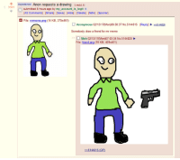 """4chan, Dank, and Meh: Majoolde now! Anon requests a drawing iredd.it  1 3585  submitted 8 hours ago by my_account_is_legit  [42 Comments] [Sharel [Save] [Hidel [Deletel Nsfw] [Spoiler]  File: mrmeme.png (14 KB, 379x461)  Anonymous 02/13/17(Mon)06:58:37 No 5144815 [Reply514820  Somebody draw a friend for mr meme  Meh 02/13/17(Mon)07:03:34 No.5144820  File: friend png (18 KB, 409x461)  In  5144815 (OP) <p>Originally from /r/4chan via /r/dank_meme <a href=""""http://ift.tt/2lTwzDc"""">http://ift.tt/2lTwzDc</a></p>"""