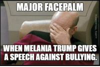 Face Palming: MAJOR FACE PALM  WHEN MELANIA TRUMP GIVES  ASPEECH AGAINST BULLYING