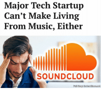 The entire company was kept afloat by everyone begging family members for money. I heard the CFO's mom wants proof that he's not spending all the cash on drugs.: Major Tech Startup  Can't Make Living  From Music, Either  SOUNDCLOUD  Full Story: thehardimes.net The entire company was kept afloat by everyone begging family members for money. I heard the CFO's mom wants proof that he's not spending all the cash on drugs.