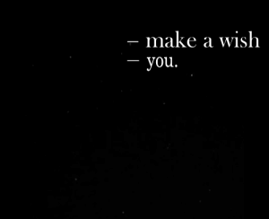 http://iglovequotes.net/: make a wish  you. http://iglovequotes.net/