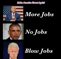 FWD: The REAL reason Clinton wants to be back in the white house LOL!!!!!!!: Make America Great Again!  More Jobs  No Jobs  Blow Jobs FWD: The REAL reason Clinton wants to be back in the white house LOL!!!!!!!