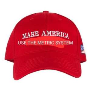 America, Metric, and Metric System: MAKE AMERICA  USE THE METRIC SYSTEM Gonna be hard