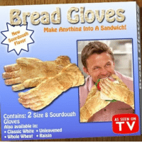 me🍞irl: Make Anything Into A Sandwich!  Contains: 2 Size 8 Sourdough  AS SEEN ON  Gloves  TV  Also available in:  Classic White Unleavened  Whole Wheat Raisin me🍞irl