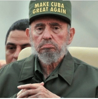 """Memes, Squad, and Cuba: MAKE CUBA  GREAT AGAIN Didn't think I would wake up this morning agreeing with Donald Trump: President-elect Donald Trump struck a more defiant tone in his statement: """"Today, the world marks the passing of a brutal dictator who oppressed his own people for nearly six decades,"""" Trump said. """"Fidel Castro's legacy is one of firing squads, theft, unimaginable suffering, poverty and the denial of fundamental human rights."""" @_deadfix"""