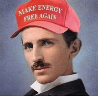 Tesla, Make, and For: MAKE ENE  OREE AGAIN Tesla didnt die for this
