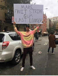 The Street's Should Be Flooded With People Protesting This ! Neo: MAKE  FRUIT STRIPE  GUM  LAST LONGER The Street's Should Be Flooded With People Protesting This ! Neo