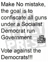 Subscribe to The Political Insider! https://thepoliticalinsider.com/subscribe/?utm_source=facebook&utm_medium=social&utm_campaign=tpi: Make No mistake,  the goal is to  confiscate all guns  under a Socialist  Democrat run  Government.  THE  NEWLY  PRESS  Vote against the  Democrats!!! Subscribe to The Political Insider! https://thepoliticalinsider.com/subscribe/?utm_source=facebook&utm_medium=social&utm_campaign=tpi