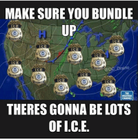America, Facebook, and Instagram: MAKE SURE YOU BUNDLE  ICE  UP  ICE  ICE  ICE  ICE  ICE  @DC Draino  ICE  ICE  ICE  ICE  THE  WEATHER  CHANNEL  THERES GONNA BELOTS  OFI CE Haaaaaaa! For those who don't know, ICE is Immigration and Customs Enforcement. PC: @dc_draino ice immigration customs enforcement liberals libbys democraps liberallogic liberal ccw247 conservative constitution presidenttrump resist stupidliberals merica america stupiddemocrats donaldtrump trump2016 patriot trump yeeyee presidentdonaldtrump draintheswamp makeamericagreatagain trumptrain maga Add me on Snapchat and get to know me. Don't be a stranger: thetypicallibby Partners: @theunapologeticpatriot 🇺🇸 @too_savage_for_democrats 🐍 @thelastgreatstand 🇺🇸 @always.right 🐘 @keepamerica.usa ☠️ TURN ON POST NOTIFICATIONS! Make sure to check out our joint Facebook - Right Wing Savages Joint Instagram - @rightwingsavages Joint Twitter - @wethreesavages Follow my backup page: @the_typical_liberal_backup