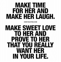 Make Time For Her And Make Her Laugh Kinky Quotes Com Make Sweet