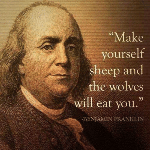 Make Yourself Sheep And The Wolves Will Eat You Benjamin