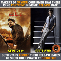Clash confirmed 💪: MAKERS OF SPYDER CONFIRMED THAT THERE  IS NO POSTPONE IN MOVIE RELEASE DATE  Are  NANDAMURAKAYAN RAM  KS.RAVINDRA (80BBY)  SEPT 21st  SEPT 27th  BOTH STARS LOCKED THEIR RELEASE DATES  TO SHOW THIER POWER AT BOXOFFICE Clash confirmed 💪