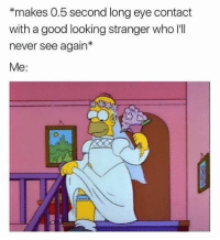 Being Alone, Funny, and Forever: *makes 0.5 second long eye contact  with a good looking stranger who l'll  never see again*  Me: Forever Alone – 30 Funny Pics