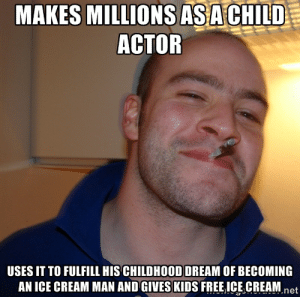 Ron Weasley Meme: MAKES MILLIONS AS A CHILD  ACTOR  USES IT TO FULFILL HIS CHILDHOOD DREAM OF BECOMING  AN ICE CREAM MAN AND GIVES KIDS FREE ICE CREAMnet