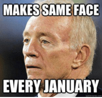 Nfl, Face, and Facee: MAKES SAME FACE  EVERY JANUARY Welp