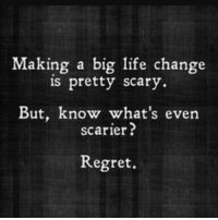 GM: Making a big life change  is pretty scary.  But, know  what's even  scarier?  Regret. GM