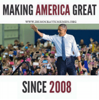 """Share"" if you agree America is already great! Thank you President Obama for strengthening our country by fighting for economic growth and fairness.: MAKING AMERICA GREAT  WWW. DEMOCRATICMEMES ORG  SINCE 2008 ""Share"" if you agree America is already great! Thank you President Obama for strengthening our country by fighting for economic growth and fairness."